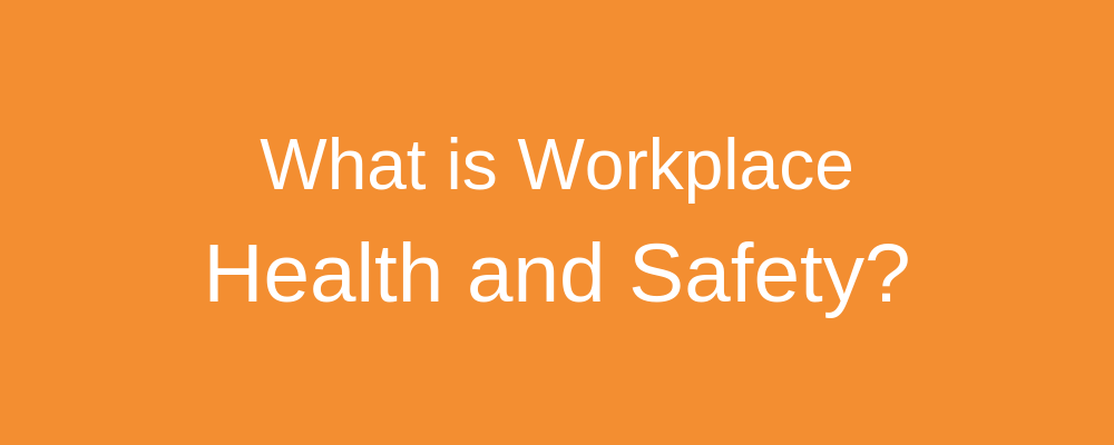 What is Workplace Health and Safety