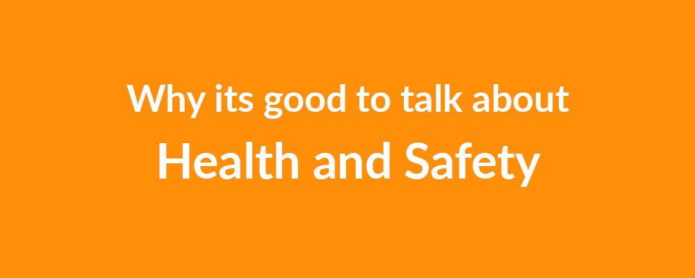 why its good to talk about health and safety