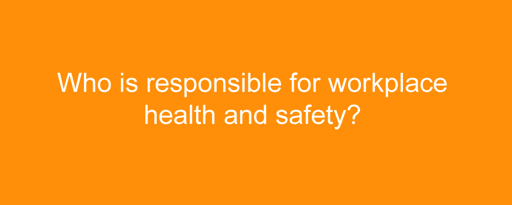 Who is responsible for workplace health and safety header banner
