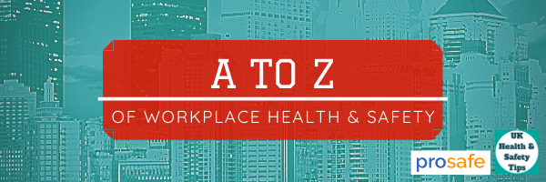 A to Z of Workplace Health and Safety