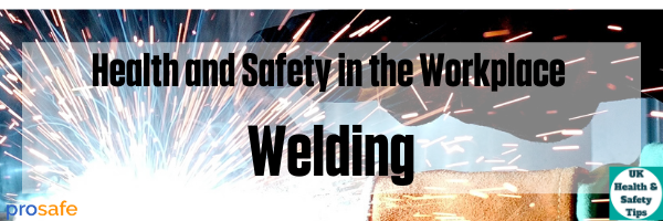Health and safety in the Workplace Welding