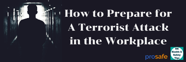 How to Prepare for A Terrorist Attack in the Workplace